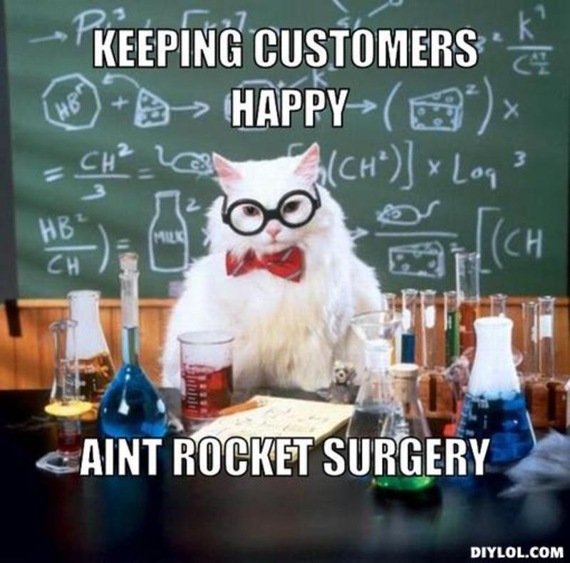 resized_chemistry-cat-meme-generator-keeping-customers-happy-aint-rocket-surgery-82495b